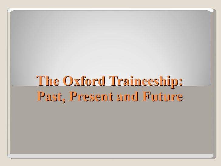 The Oxford Traineeship: Past, Present and Future