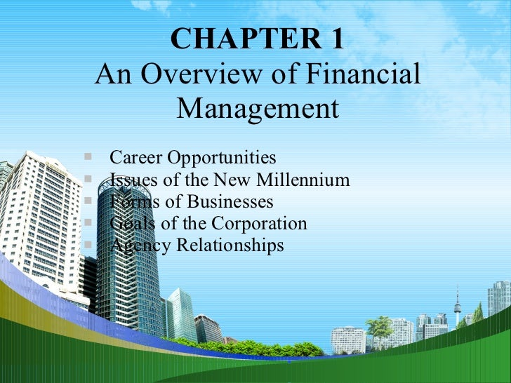 CHAPTER 1 An Overview of Financial Management <ul><li>Career Opportunities </li></ul><ul><li>Issues of the New Millennium ...