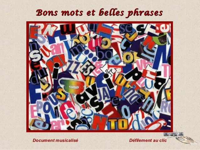 Bons mots et belles phrases  Document musicalisé  Défilement au clic