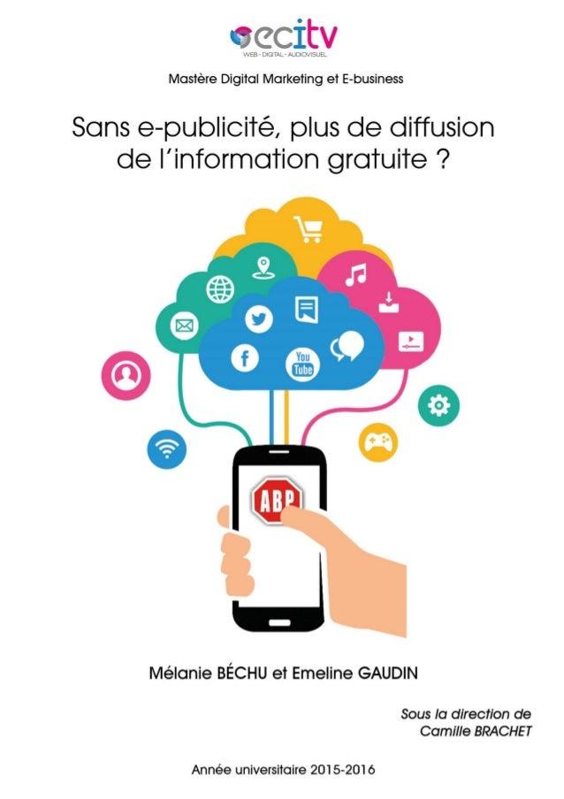 ECITV Mastère Digital Marketing et E-business Sans e-publicité plus de diffusion de l'information gratuite ? Mélanie BECHU...