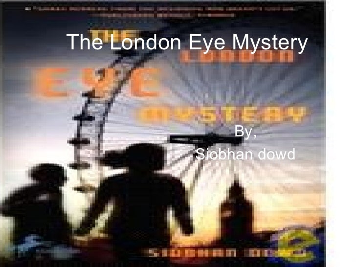 The London Eye Mystery By,  Siobhan dowd