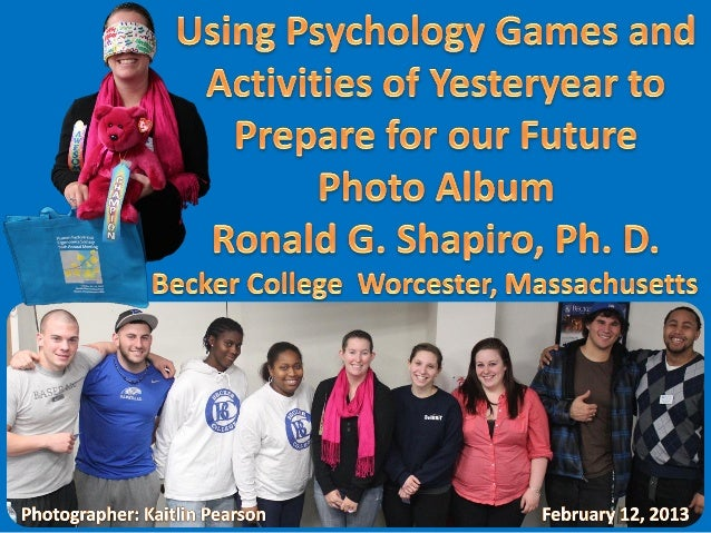 Using Psychology Games and Activities of Yesteryear to Prepare for our Future --  Becker College, Worcester MA, February 1...