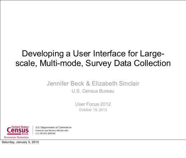 Developing a User Interface for Large-         scale, Multi-mode, Survey Data Collection                            Jennif...
