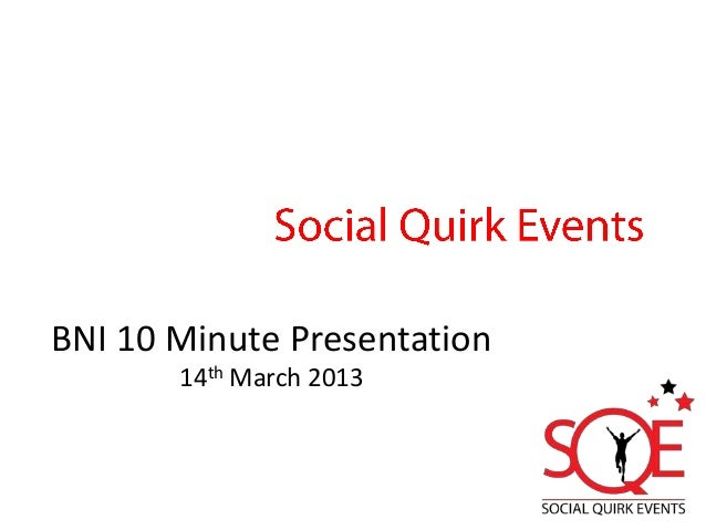 BNI 10 Minute PresentationEvent management for corporate,           14th March 2013private and community customers