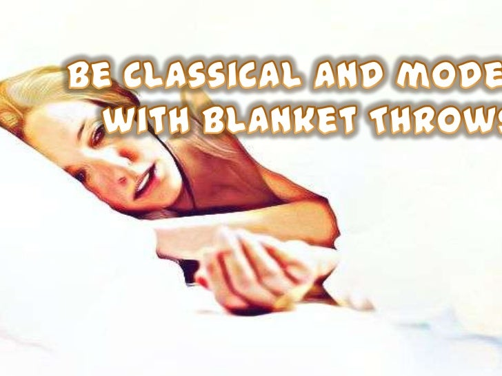 Be classical and modern with blanket throws