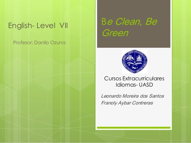 Be clean, be green