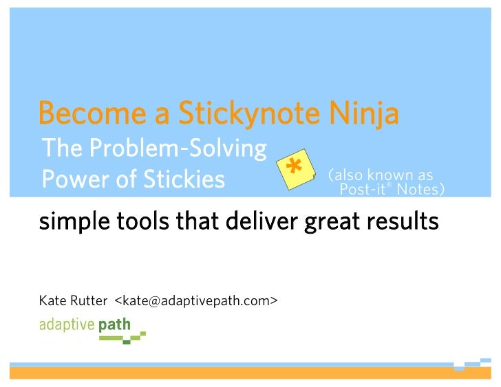 Become a Stickynote Ninja The Problem-Solving Power of Stickies                     *    (also known as                   ...