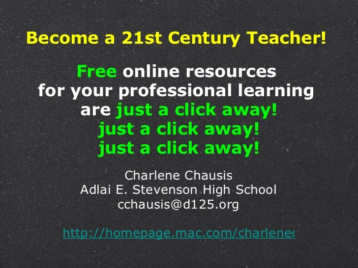 Become a 21st Century Teacher!  Free  online resources  for your professional learning  are  just a click away! just a cli...