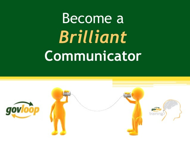 Become a Brilliant Communicator
