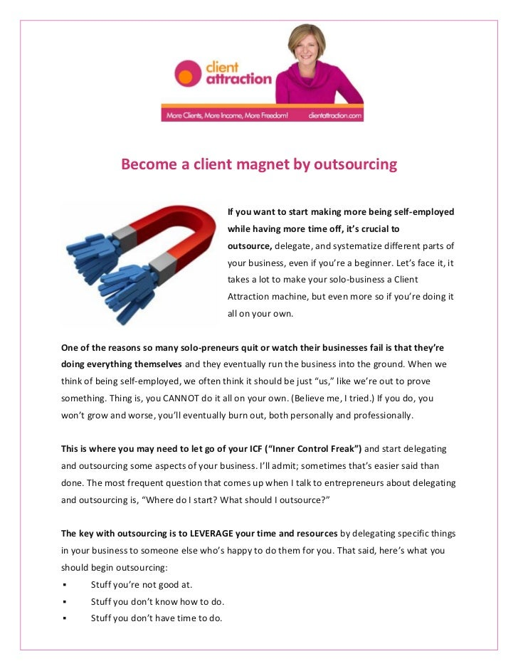 Become a client magnet by outsourcing                                          If you want to start making more being self...