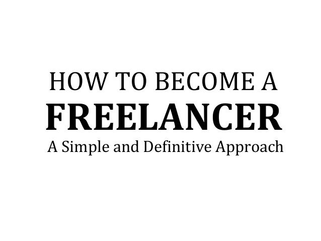 FREELANCER HOW TO BECOME A A Simple and Definitive Approach