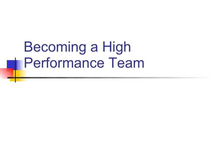 Becomea High Performance Team[2]