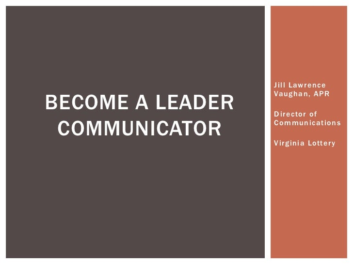 Jill Lawrence                  Vaughan, APRBECOME A LEADER   Director of COMMUNICATOR     Communications                  ...
