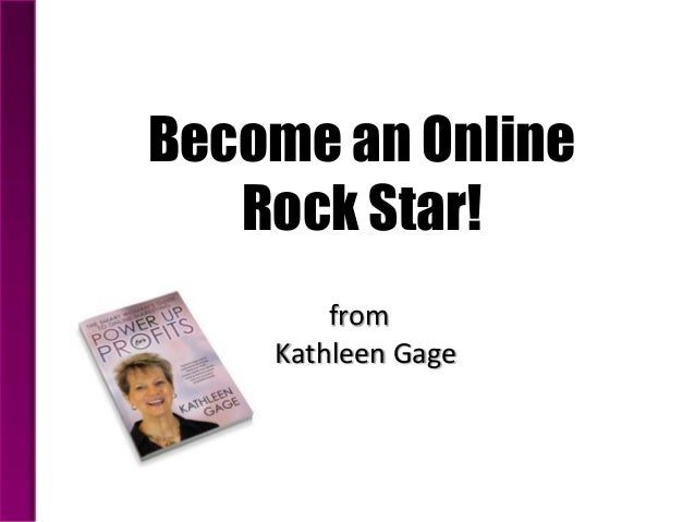 Become an Online Rock Star! from Kathleen Gage