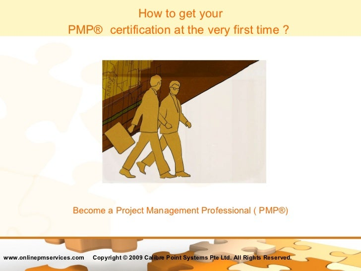 How to get your PMP®   certification at the very first time ?   Become a Project Management Professional ( PMP®)