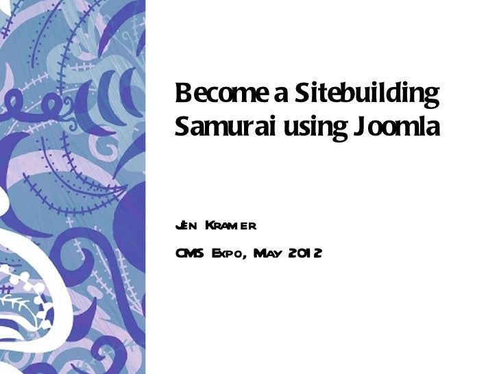 Become a Sitebuilding Samurai using Joomla