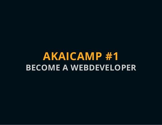 AKAICAMP #1 BECOME A WEBDEVELOPER