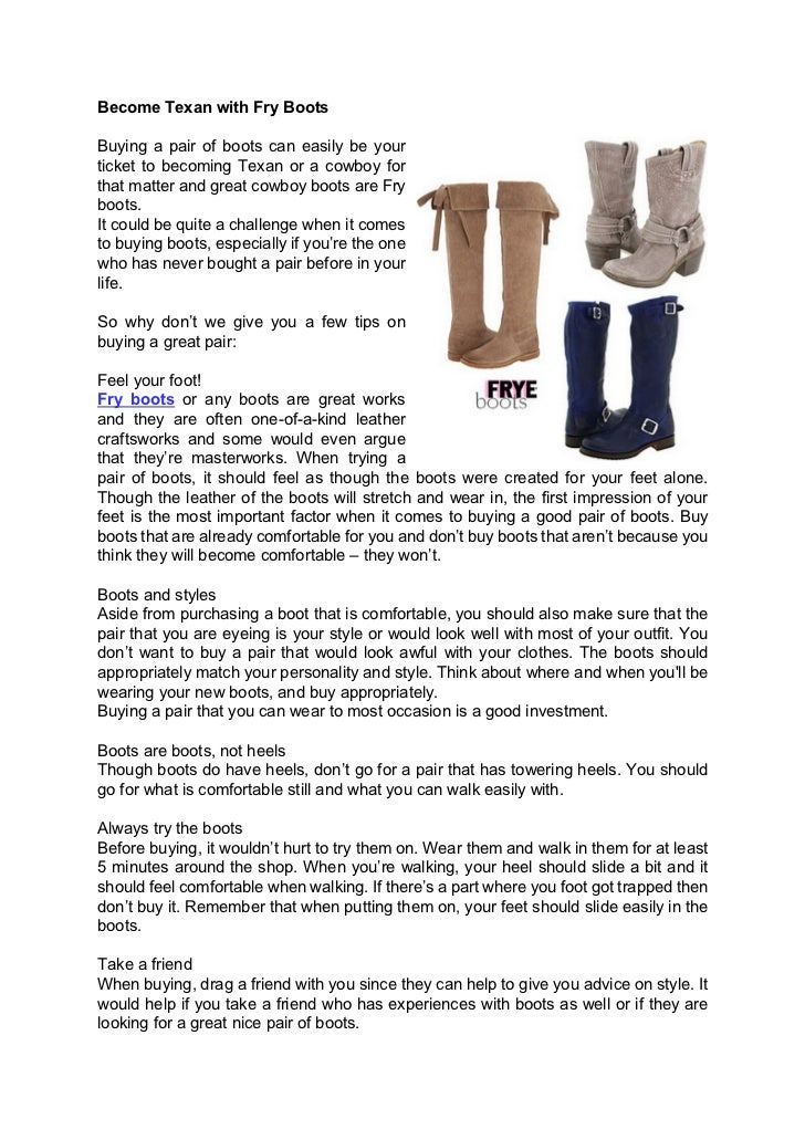 Become Texan with Fry BootsBuying a pair of boots can easily be yourticket to becoming Texan or a cowboy forthat matter an...
