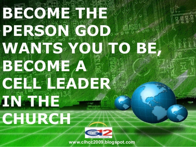 Become The Person God Wants You To Be,Become A Cell Leader In The Church Sept. 13, 2009