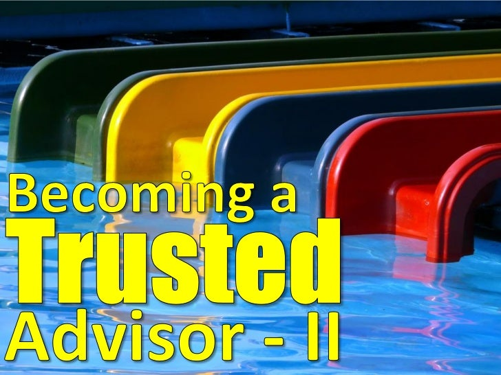 Becoming A Trusted Advisor - II