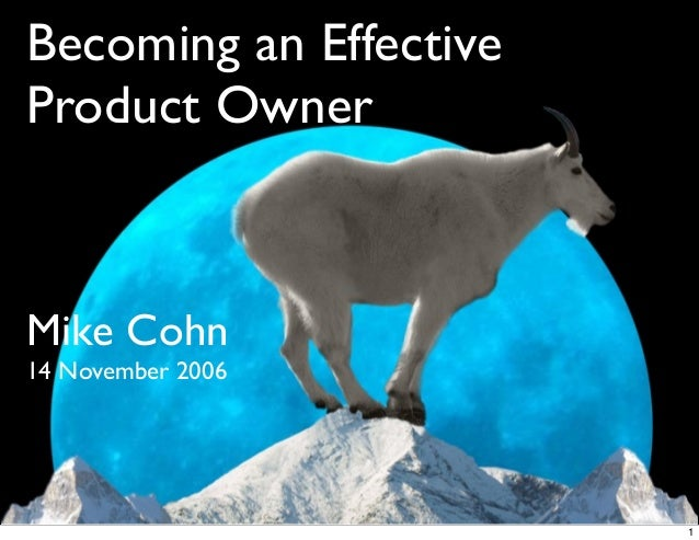 Becoming an EffectiveProduct OwnerMike Cohn14 November 20061