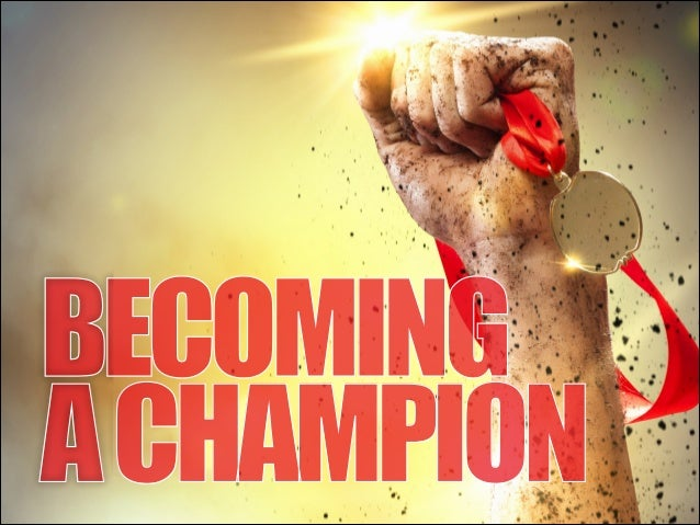 BECOMING A CHAMPION