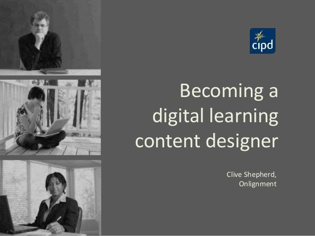 Becoming a digital learning content designer Clive Shepherd, Onlignment