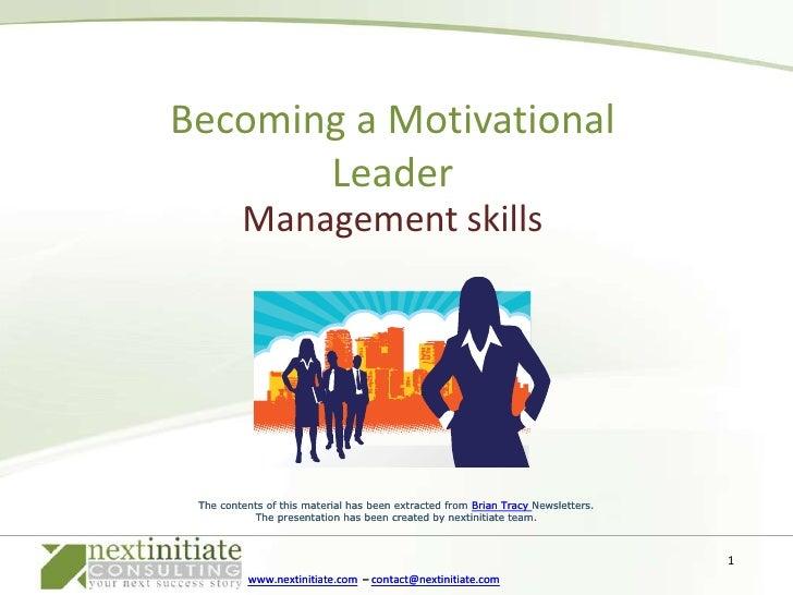 Management skills<br />Becoming a Motivational Leader<br />1<br />