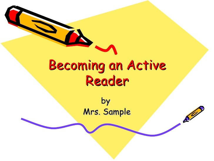 Becoming an Active Reader by  Mrs. Sample