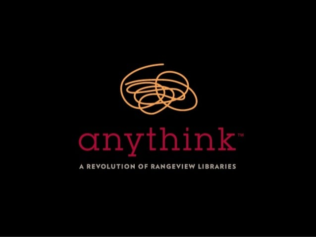Becoming Anythink: Turning Things Upside Down (or at least sideways)
