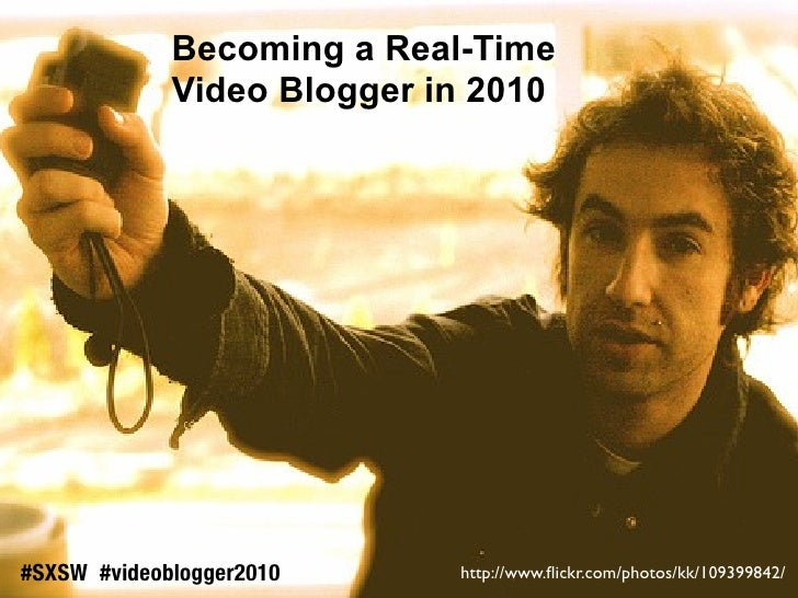 Becoming Real-Time Video Blogger in 2010