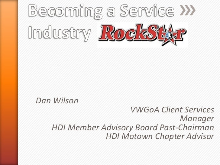 Dan Wilson  VWGoA Client Services Manager HDI Member Advisory Board Past-Chairman HDI Motown Chapter Advisor