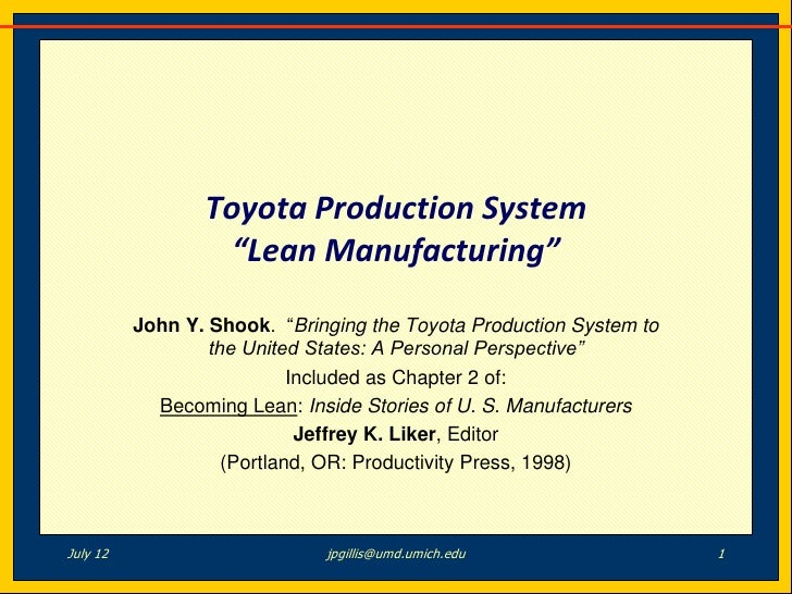 """Toyota Production System                   """"Lean Manufacturing""""          John Y. Shook. """"Bringing the Toyota Production Sy..."""