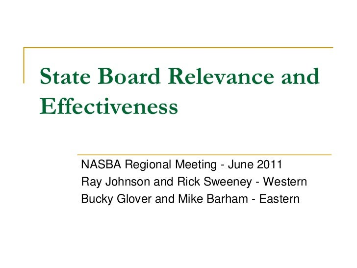 State Board Relevance and Effectiveness<br />NASBA Regional Meeting - June 2011<br />Ray Johnson and Rick Sweeney - Wester...