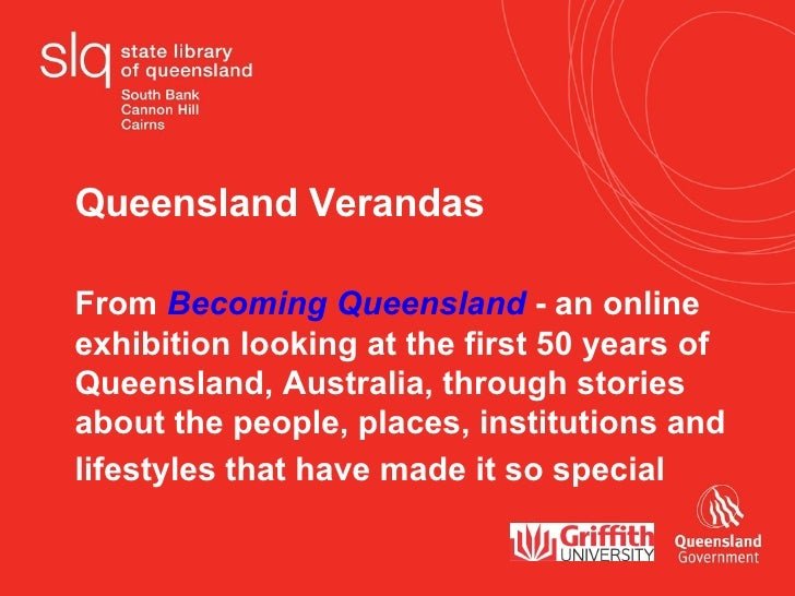 Queensland Verandas From  Becoming Queensland  - an online exhibition looking at the first 50 years of  Queensland, Austra...