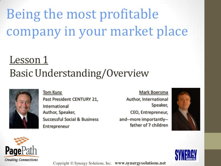 Being the most profitable company in your market place<br />Lesson 1Basic Understanding/Overview<br />Tom Kunz<br />Past P...