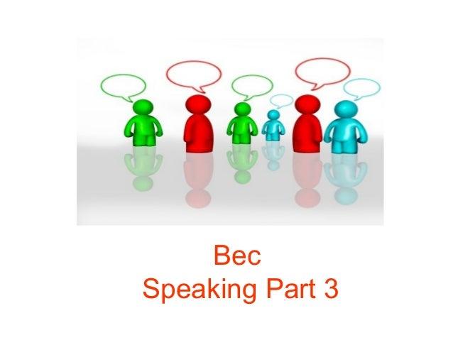 Bec Speaking Part 3