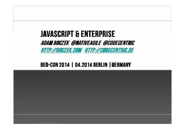 JavaScript & Enterprise BED-Con 2014 Berlin German