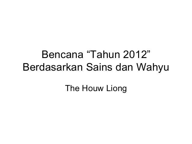 """Bencana """"Tahun 2012"""" Berdasarkan Sains dan Wahyu The Houw Liong"""