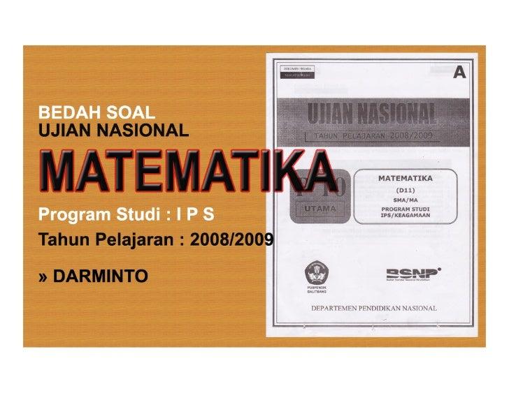 Bedah Soal UN Matematika SMA IPS TP. 2008/2009