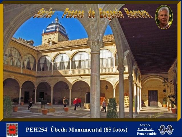 PEH254 Úbeda Monumental (85 fotos)  Avance  MANUAL  Poner sonido