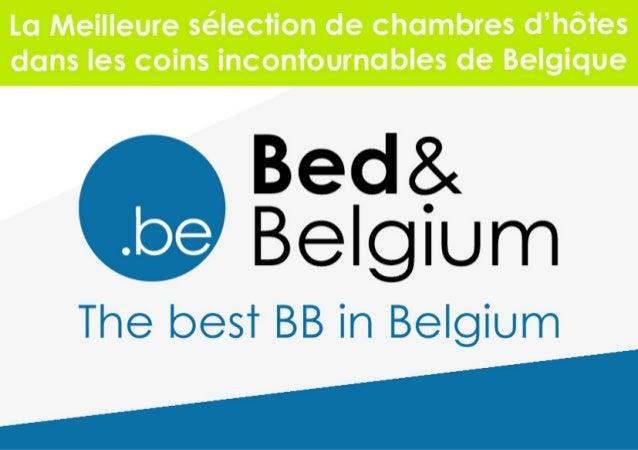 Bed & Belgium                                      « Bed & Belgium,            la meilleure sélection de chambres d'hôtes ...
