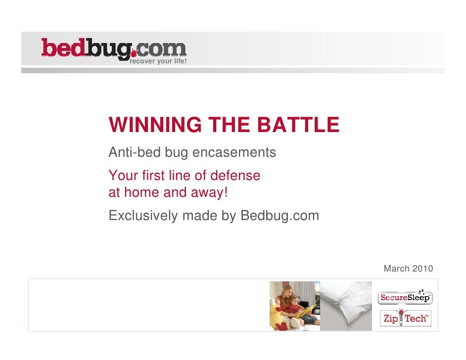 recover your life!     WINNING THE BATTLE Anti-bed bug encasements Your first line of defense at home and away! Exclusivel...