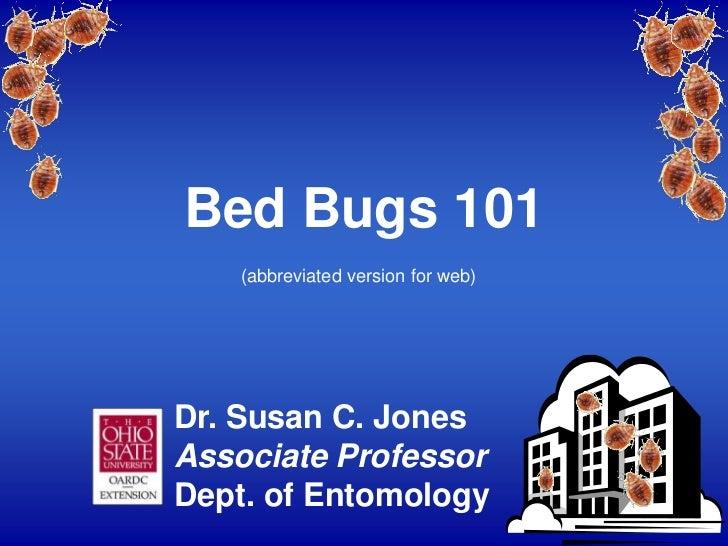 Bed Bugs 101    (abbreviated version for web)Dr. Susan C. JonesAssociate ProfessorDept. of Entomology