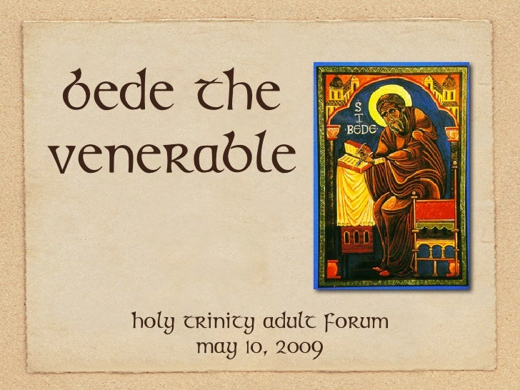 Bede theVenerable   Holy trinity adult forum         May 10, 2009