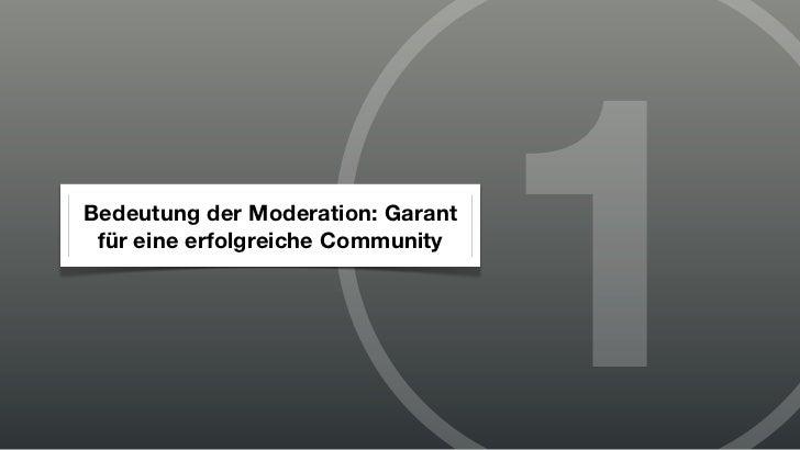 Bedeutung der Moderation: Garant für eine erfolgreiche Community                                   1