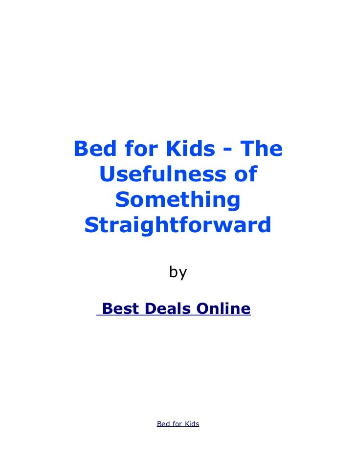 Bed for Kids - The  Usefulness of    Something Straightforward           by  Best Deals Onlines        Bed for Kids