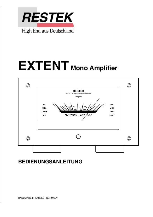 EXTENTMono Amplifier  BEDIENUNGSANLEITUNG  HANDMADE IN KASSEL - GERMANY  RESTEK  MONO POWER AMPLIFIER EXTENT  WATT/8 OHM  ...