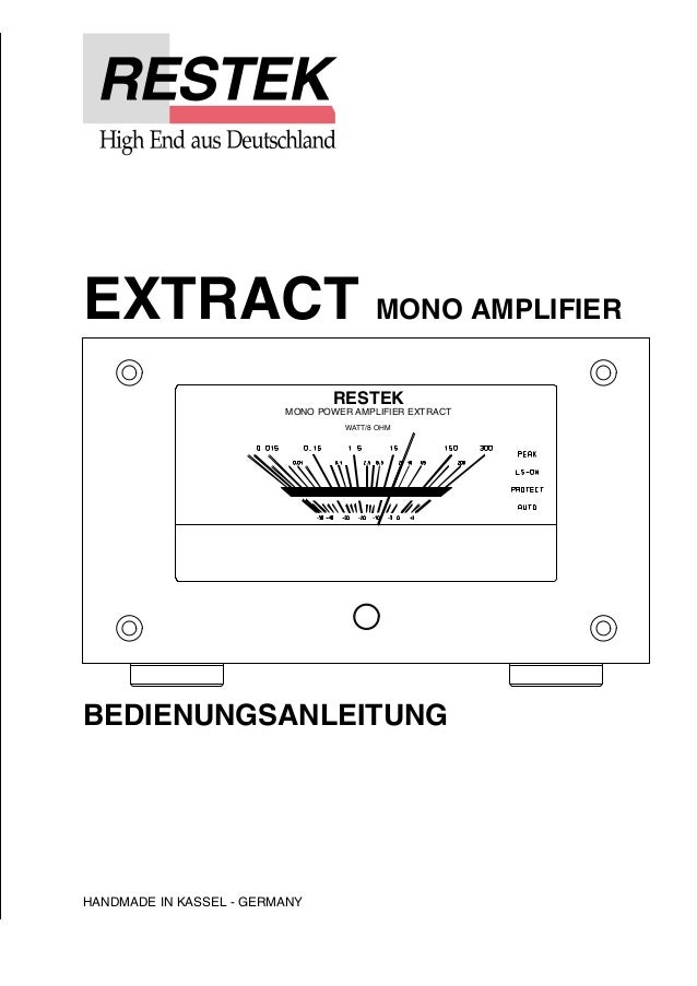 EXTRACT MONO AMPLIFIER  BEDIENUNGSANLEITUNG  HANDMADE IN KASSEL - GERMANY  RESTEK  MONO POWER AMPLIFIER EXTRACT  WATT/8 OH...
