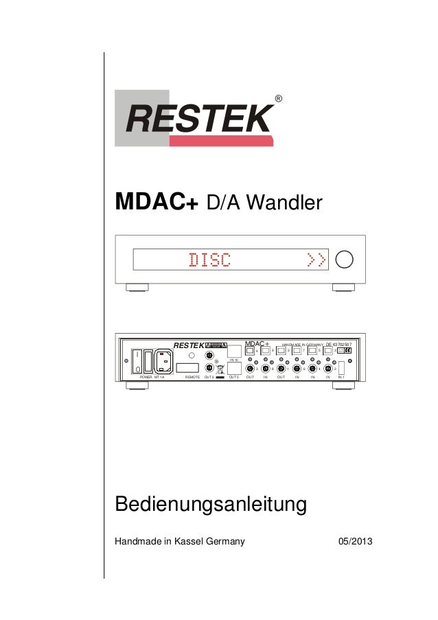 MDAC+ D/A Wandler  I  0  DISC >>  RESTEK MDAC+  IN 10  4  3  POWER MT 1A OUT 5 OUT  IN  HANDMADE IN GERMANY DE 63702507  3...